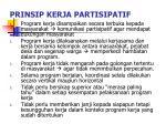 prinsip kerja partisipatif