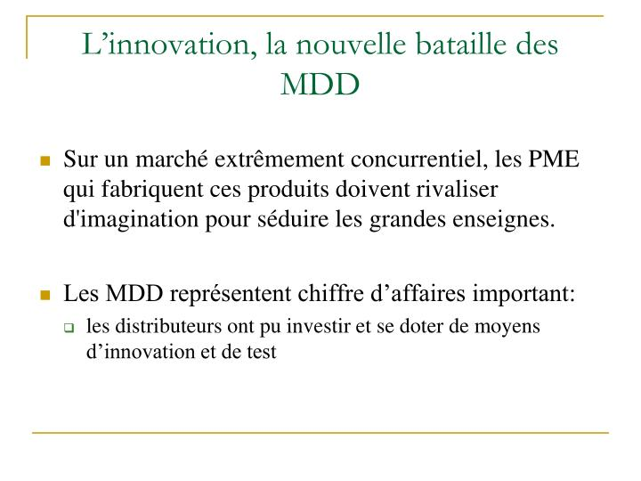 L'innovation, la nouvelle bataille des MDD
