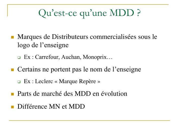 Qu'est-ce qu'une MDD ?