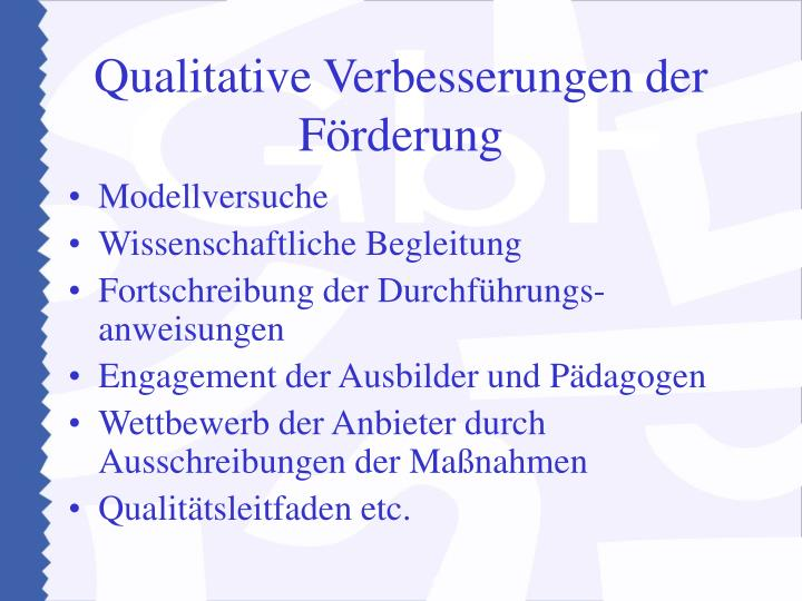 Qualitative Verbesserungen der Förderung