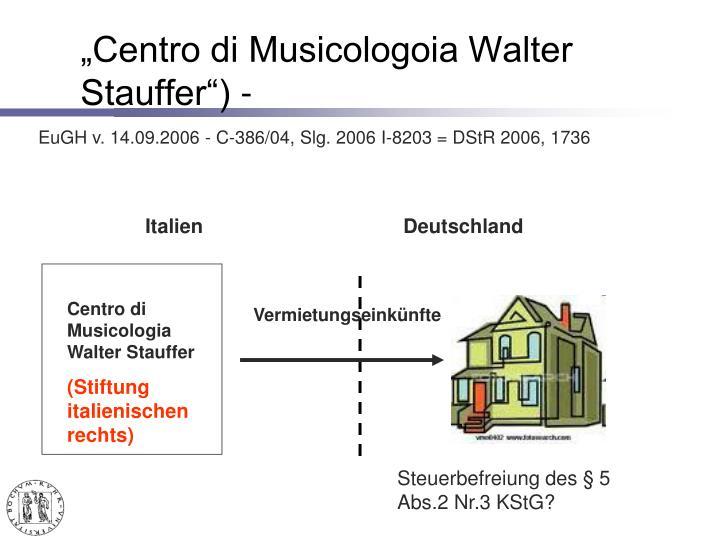 """""""Centro di Musicologoia Walter Stauffer"""") -"""
