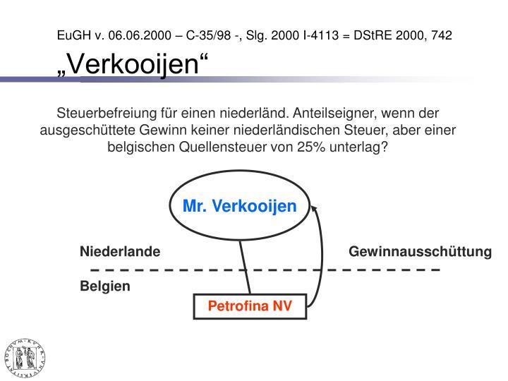 EuGH v. 06.06.2000 – C-35/98 -, Slg. 2000 I-4113 = DStRE 2000, 742