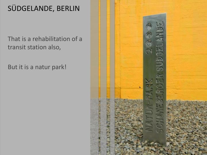 SÜDGELANDE, BERLIN