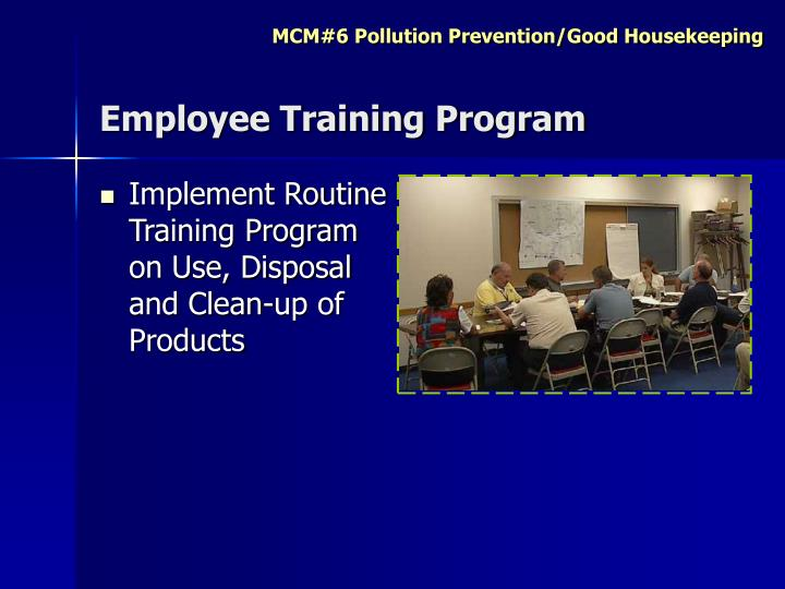 Implement Routine Training Program on Use, Disposal and Clean-up of Products
