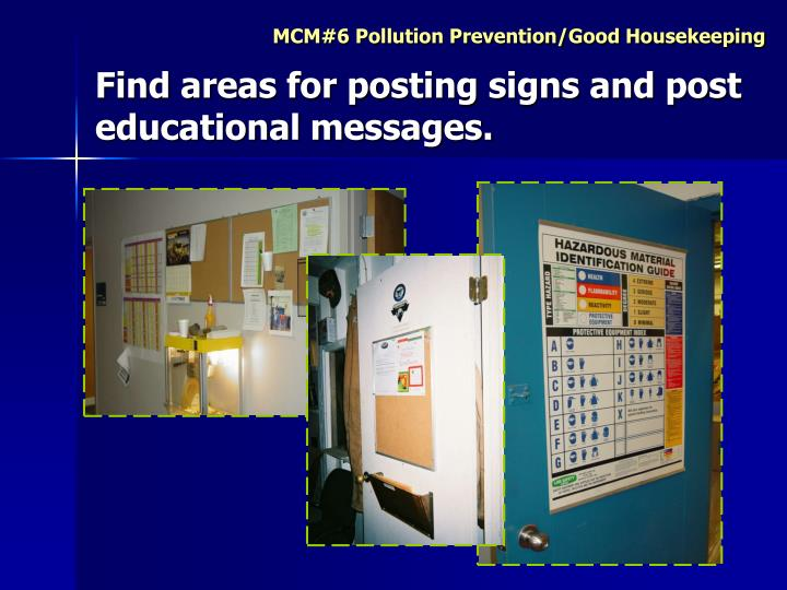 Find areas for posting signs and post educational messages.