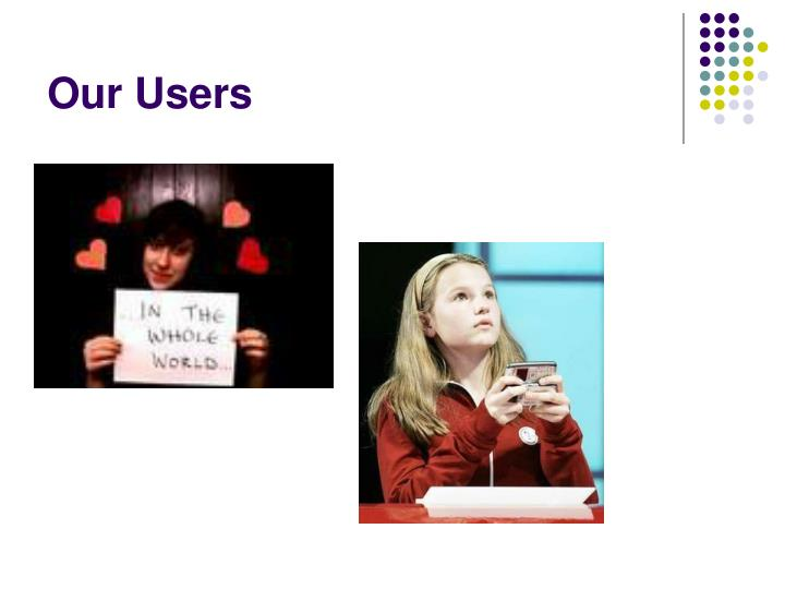 Our Users