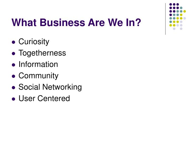 What Business Are We In?