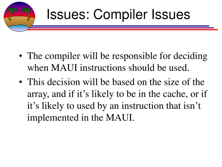 Issues: Compiler Issues
