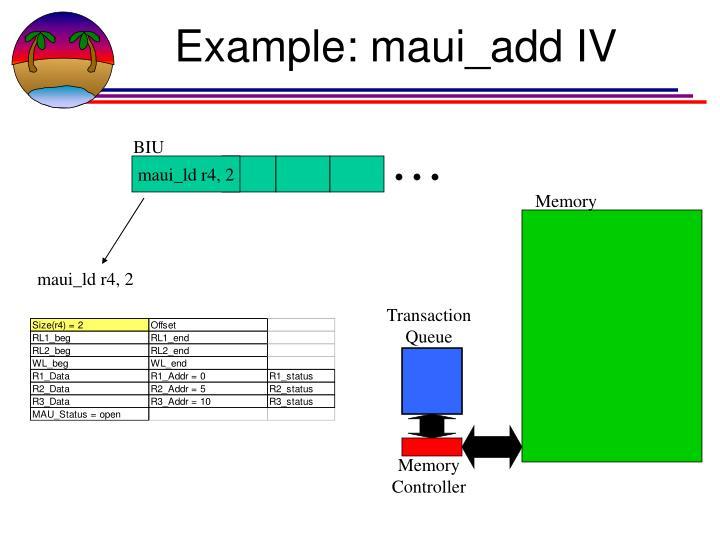 Example: maui_add IV