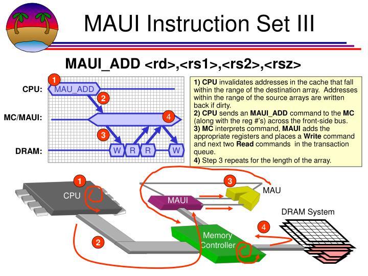 MAUI Instruction Set III