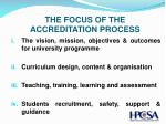the focus of the accreditation process