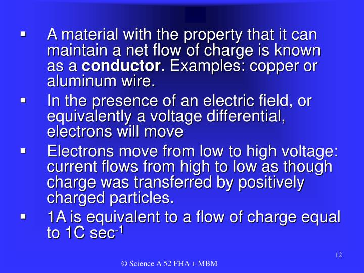 A material with the property that it can maintain a net flow of charge is known as a