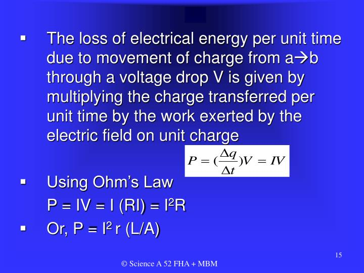 The loss of electrical energy per unit time due to movement of charge from a
