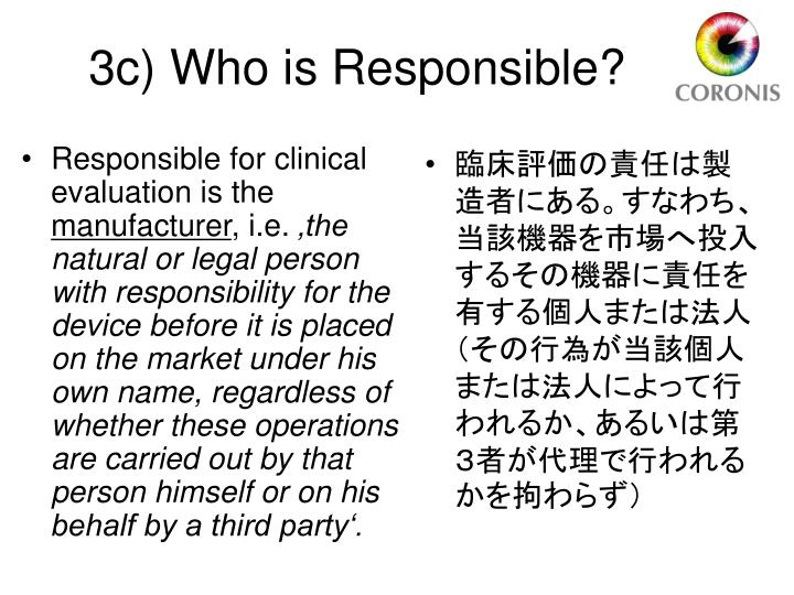 Responsible for clinical evaluation is the