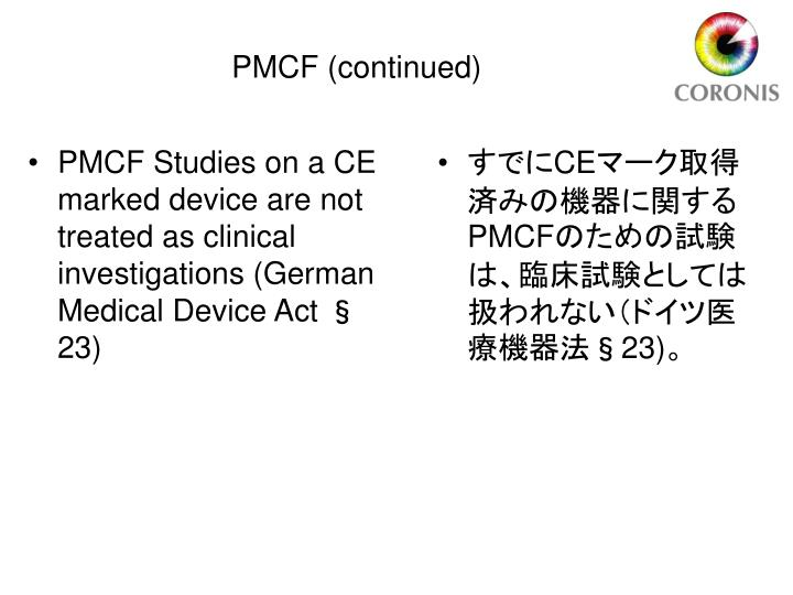 PMCF Studies on a CE marked device are not treated as clinical investigations (German Medical Device Act § 23)