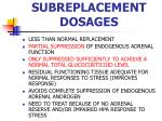 subreplacement dosages