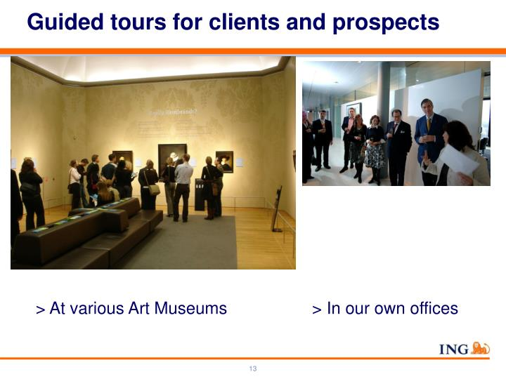 Guided tours for clients and prospects