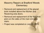 masonry repairs at bradford woods elementary