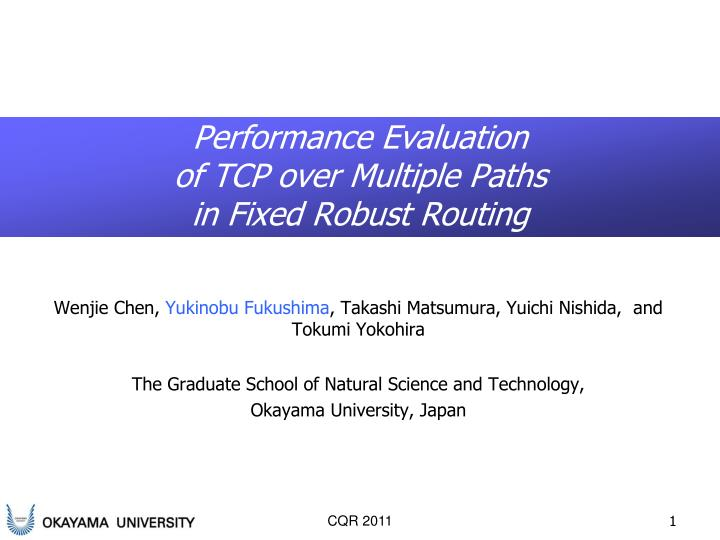 Performance evaluation of tcp over multiple paths in fixed robust routing