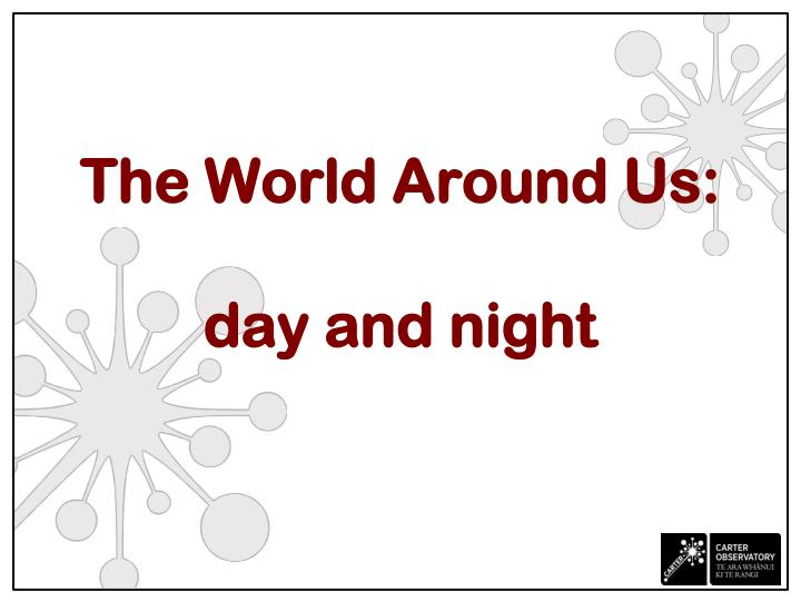 the world around us day and night n.