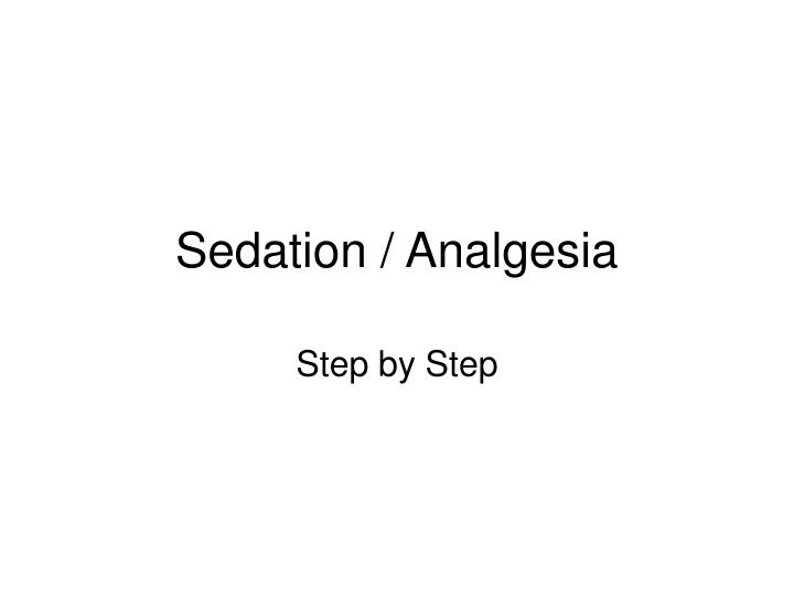 Sedation analgesia