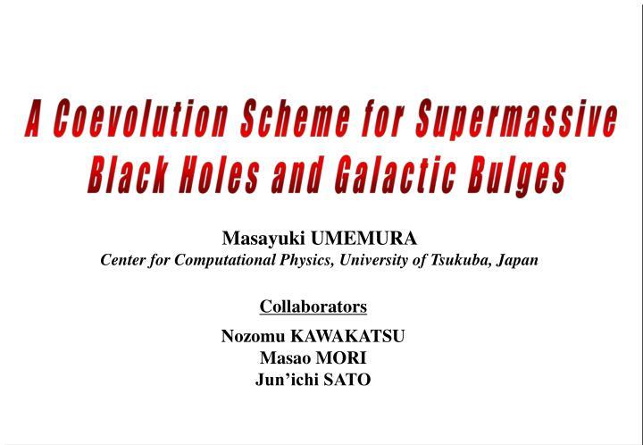 A Coevolution Scheme for Supermassive