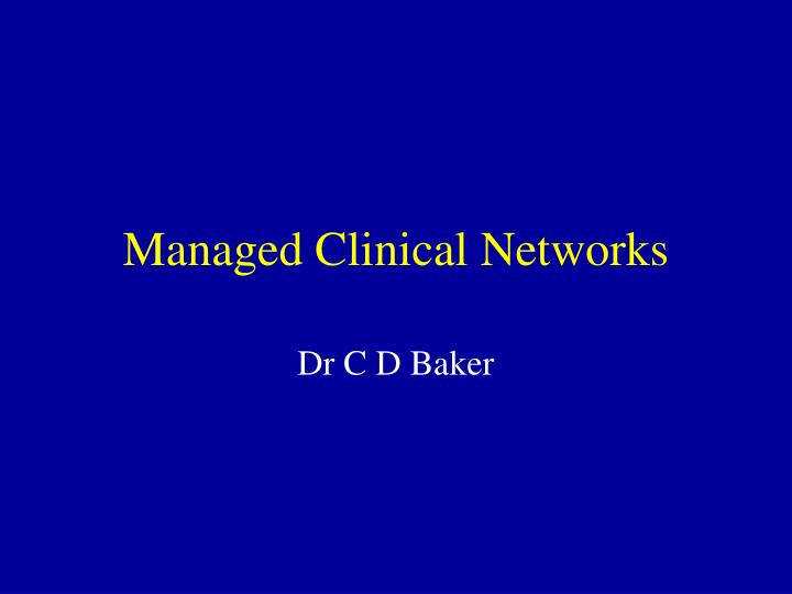 managed clinical networks n.