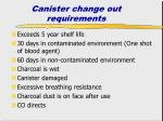 canister change out requirements