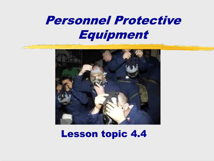 personnel protective equipment n.