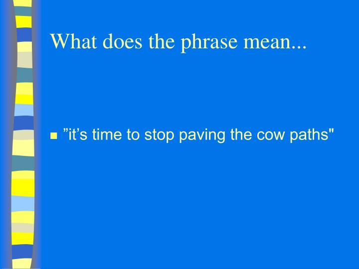 What does the phrase mean...