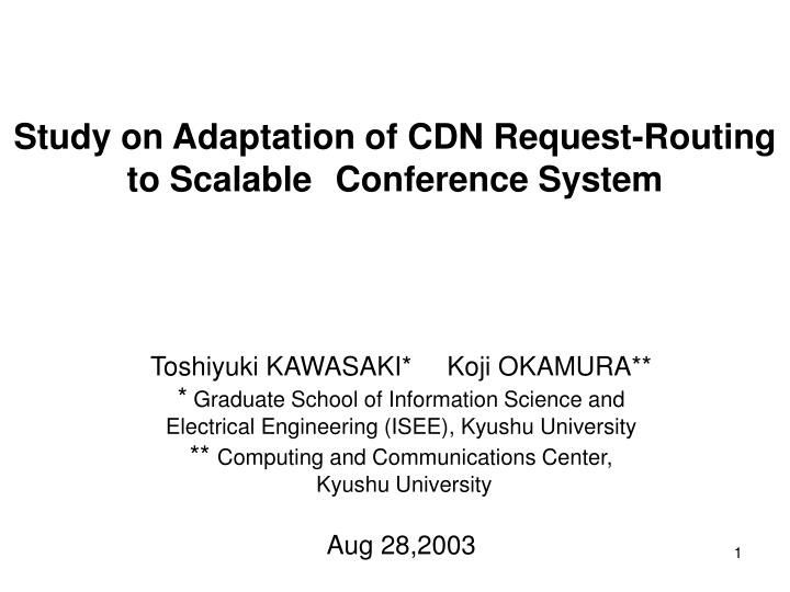 Study on adaptation of cdn request routing to scalable conference system