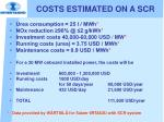 costs estimated on a scr