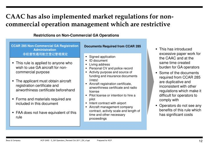 CAAC has also implemented market regulations for non-commercial operation management which are restrictive