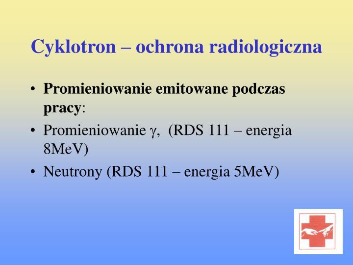 Cyklotron – ochrona radiologiczna