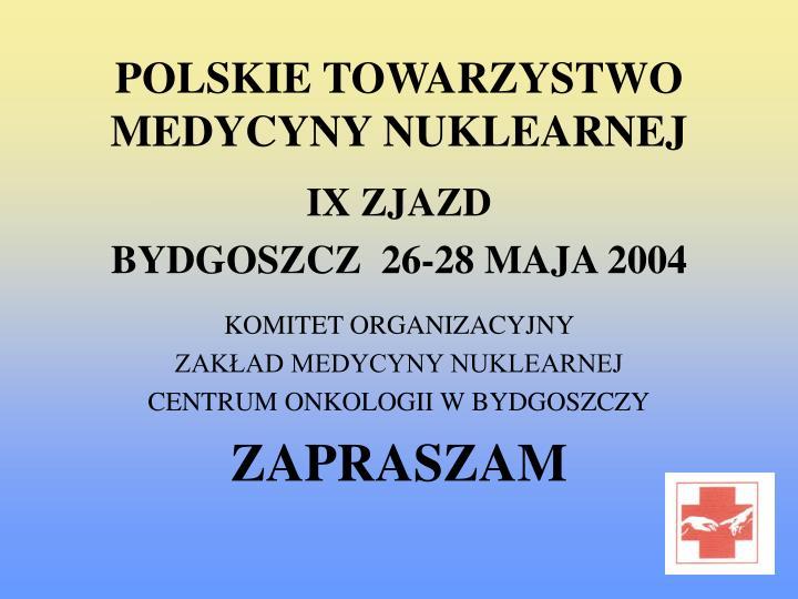 POLSKIE TOWARZYSTWO MEDYCYNY NUKLEARNEJ
