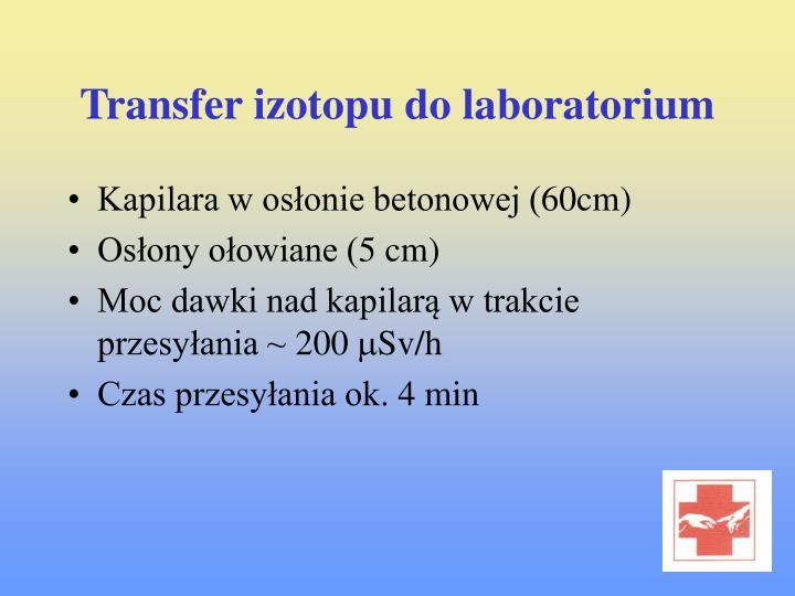 Transfer izotopu do laboratorium