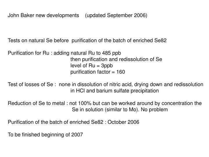 John Baker new developments    (updated September 2006)