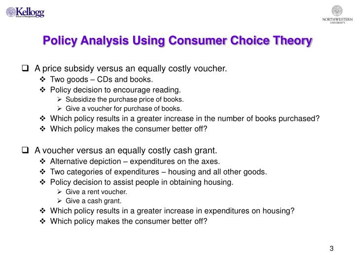 Policy analysis using consumer choice theory