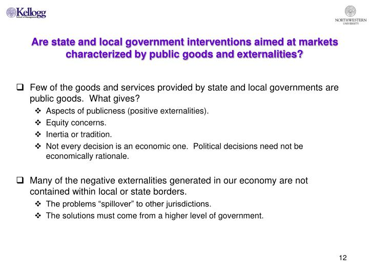 Are state and local government interventions aimed at markets characterized by public goods and externalities?