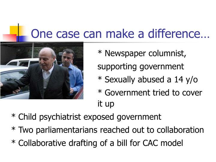 One case can make a difference…