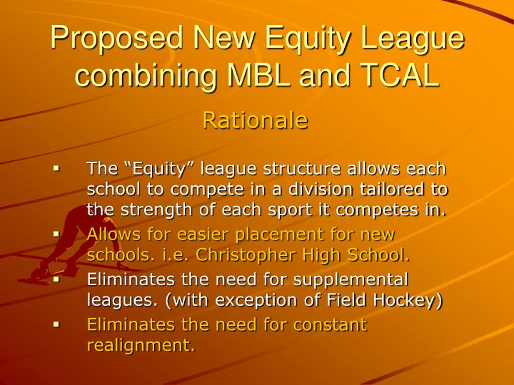 Proposed new equity league combining mbl and tcal2