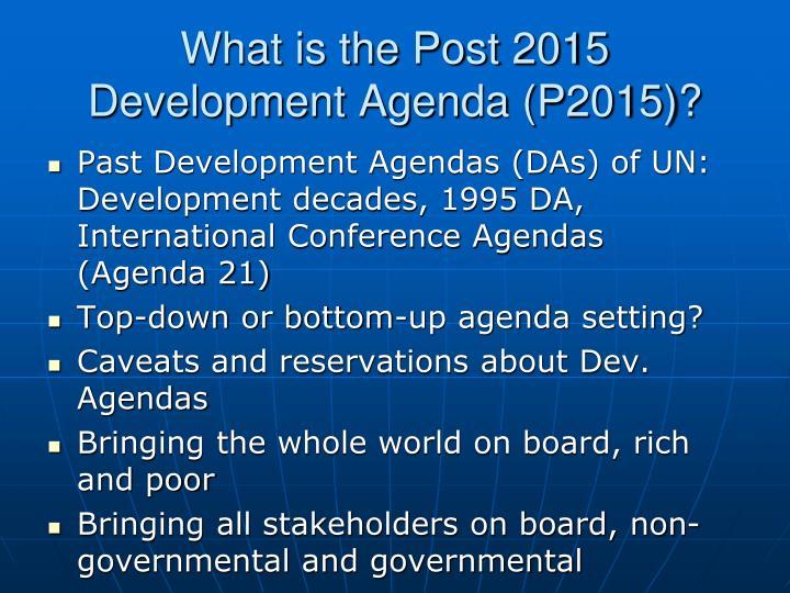 What is the Post 2015 Development Agenda (P2015)?