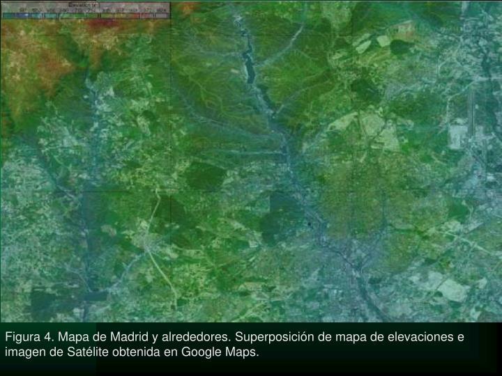 Figura 4. Mapa de Madrid y alrededores. Superposición de mapa de elevaciones e imagen de Satélite obtenida en Google Maps.
