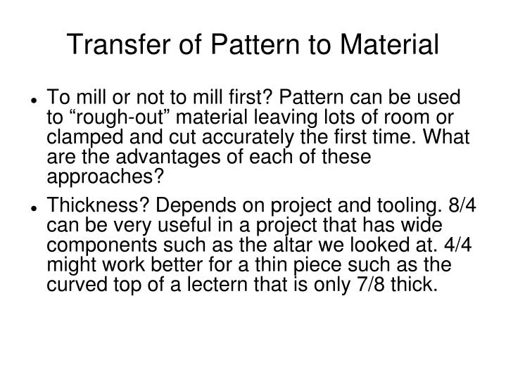 Transfer of Pattern to Material