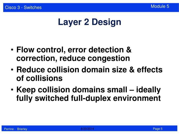 Flow control, error detection & correction, reduce congestion