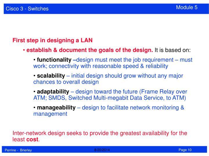 First step in designing a LAN