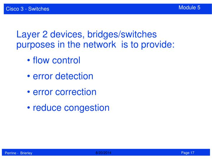 Layer 2 devices, bridges/switches purposes in the network  is to provide: