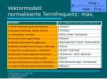 vektormodell normalisierte termfrequenz max l