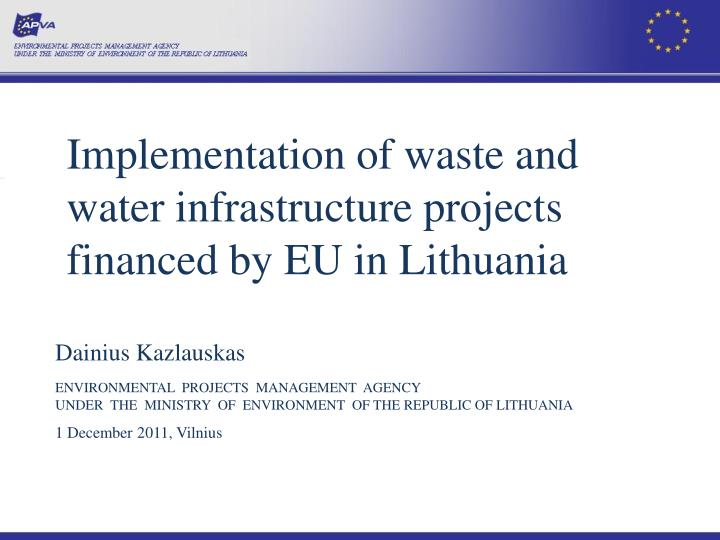 implementation of waste and water infrastructure projects financed by eu in lithuania