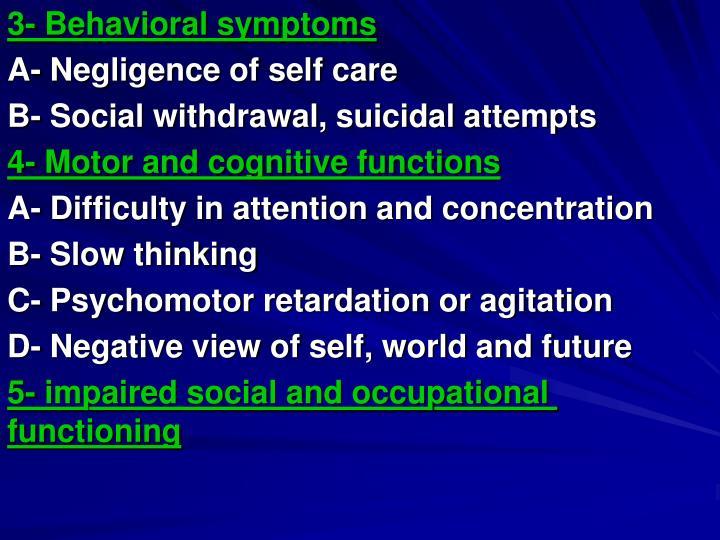 3- Behavioral symptoms